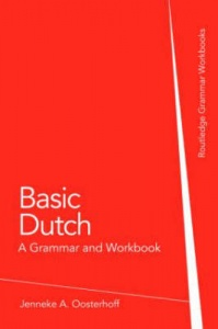 Basic Dutch - A grammar and Workbook Unit 7